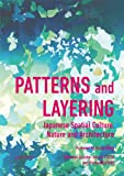 Patterns and Layering: Japanese Spatial Culture
