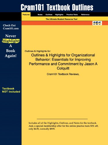 Studyguide for Organizational Behavior: Essentials for Improving Performance and Commitment by Jason A Colquitt, ISBN 97