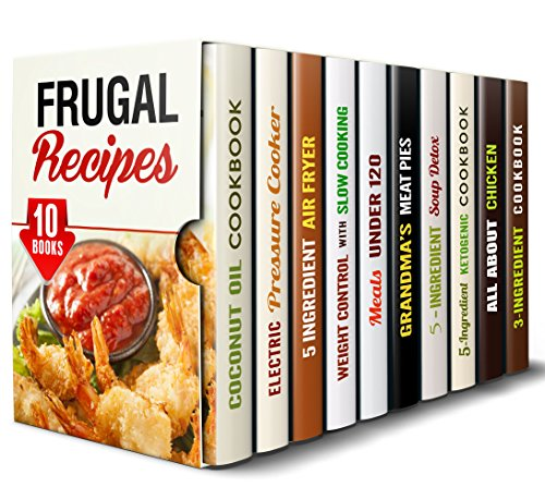 Frugal Recipes Box Set (10 in 1): Over 400 Low Budget Meals that are Creative and Delicious (Simple Ingredients Cooking) by Olivia Bishop, Erica Shaw, Tamara Norton, Dianna Grey, Beth Foster, Linda Flowers, Jillian Riggs, Elsa Griffin, Rachel Blunt, Natasha Singleton