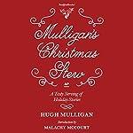 Mulligan's Christmas Stew: A Tasty Serving of Holiday Stories | Hugh Mulligan