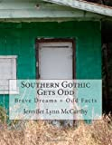 Southern Gothic Gets Odd: Brave Dreams and Odd Facts