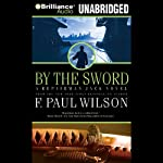 By the Sword: Repairman Jack #12 (       UNABRIDGED) by F. Paul Wilson Narrated by Dick Hill