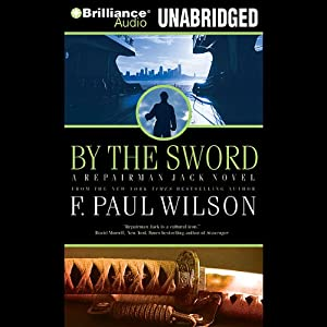 By the Sword: Repairman Jack #12 | [F. Paul Wilson]