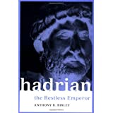Hadrian: The Restless Emperor (Roman Imperial Biographies) ~ Anthony Richard Birley