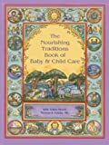 img - for The Nourishing Traditions Book of Baby & Child Care by Sally Fallon Morell (Mar 16 2013) book / textbook / text book