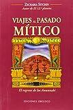Viajes al pasado mitico (Spanish Edition) (Coleccion Cronicas de la Tierra) (8497776720) by Zecharia Sitchin