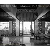 Julius Shulman Los Angeles: The Birth of a Modern Metropolis