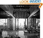 Julius Shulman Los Angeles: The Birth...