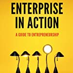 Enterprise in Action: A Guide to Entrepreneurship | Peter Lawrence