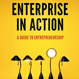 Enterprise in Action: A Guide to Entrepreneurship | [Peter Lawrence]