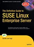 The Definitive Guide to SUSE Linux Enterprise Server (Definitive Guides)