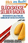 Gl�ckskekse selber backen: Anleitung...