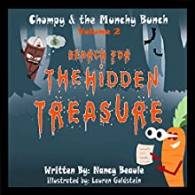 Search for the Hidden Treasure: Chompy & the Munchy Bunch, Book 2 Audiobook by Nancy Beaule Narrated by Chris Abernathy