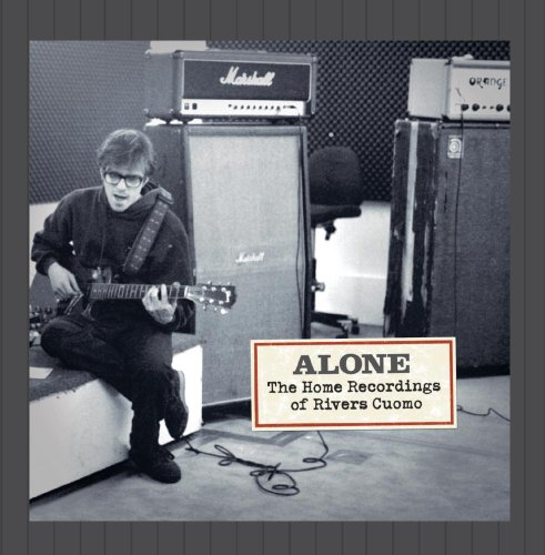 Alone- The Home Recordings Of Rivers Cuomo