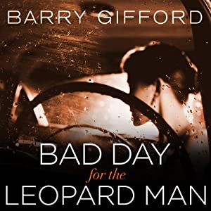 Bad Day for the Leopard Man | [Barry Gifford]