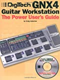 img - for Digitech GNX4 Guitar Workstation: The Power User's Guide book / textbook / text book