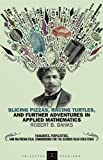 Slicing Pizzas, Racing Turtles, and Further Adventures in Applied Mathematics (0691059470) by Robert B. Banks