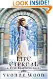 Life Eternal (A Dead Beautiful Novel) (Dead Beautiful Novels)
