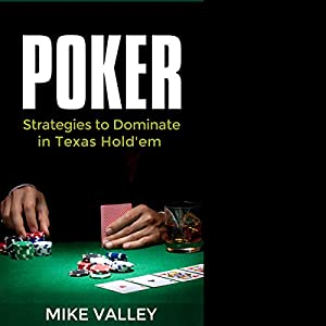 Poker: Strategies to Dominate in Texas Hold'em Audiobook