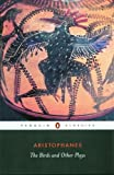 The Birds and Other Plays (Penguin Classics) (0140449515) by Aristophanes