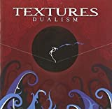 Dualism by TEXTURES (2011)