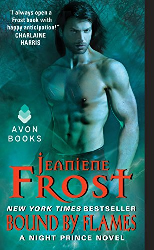 Jeaniene Frost - Bound by Flames: A Night Prince Novel