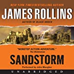 Sandstorm: A Sigma Force Novel, Book 1 (       UNABRIDGED) by James Rollins Narrated by John Meagher