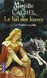 Le Bal des Louves, tome 1 : La Chambre maudite