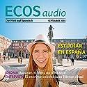 ECOS audio - Estudiar al extranjero. 9/2016: Spanisch lernen Audio - Studieren im Ausland Hörbuch von  div. Gesprochen von:  div.