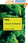 Paul: A Guide for the Perplexed (Guid...