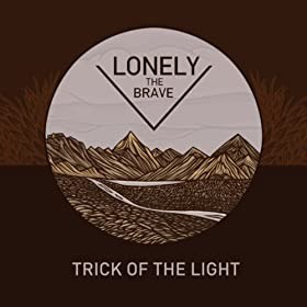 Lonely The Brave - Trick of the Light (Mp3 e Letra)