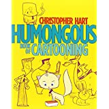 Humongous Book of Cartooningby Christopher Hart