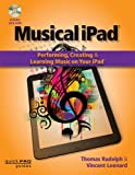 img - for Musical iPad: Creating, Performing, & Learning Music on Your iPad (Quick Pro Guides) (Quick Pro Guides (Hal Leonard)) book / textbook / text book