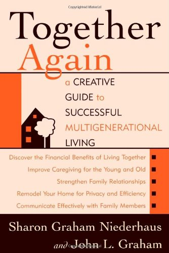 Together Again: A Creative Guide To Successful Multigenerational Living front-998717