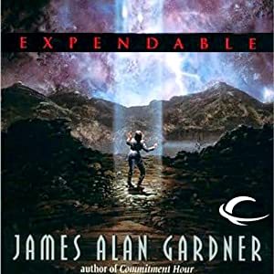 Expendable: League of Peoples, Book 1 | [James Alan Gardner]