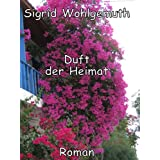 Duft der Heimatvon &#34;Sigrid Wohlgemuth&#34;