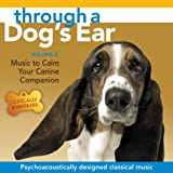 Through a Dogs Ear: Music to Calm Your Canine Companion, Volume 2