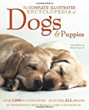 Sean O'Meara The Complete Illustrated Encyclopedia of Dogs & Puppies: Authoritative Reference Care and ID Manual