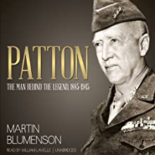 Patton: The Man Behind the Legend, 1885-1945 (       UNABRIDGED) by Martin Blumenson Narrated by William Lavelle