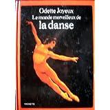 Le Monde merveilleux de la dansepar Odette Joyeux