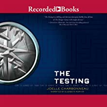 The Testing: The Testing, Book 1 (       UNABRIDGED) by Joelle Charbonneau Narrated by Elizabeth Morton