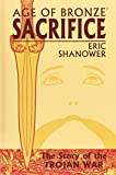 Age of Bronze, Vol. 2: Sacrifice (1582403996) by Shanower, Eric
