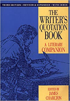 The Writer's Quotation Book: A Literary Companion