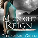 Midnight Reign: Vampire Babylon, Book 2 (       UNABRIDGED) by Chris Marie Green Narrated by Khristine Hvam