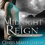 Midnight Reign: Vampire Babylon, Book 2 | Chris Marie Green