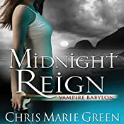Midnight Reign: Vampire Babylon, Book 2 | Chris Marie Green