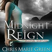 Midnight Reign: Vampire Babylon, Book 2 (       UNABRIDGED) by Chris Marie Green Narrated by Khristine Hvam