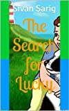 Childrens Book: The search for Lucky (Fun along the way)