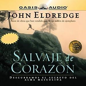Salvaje de Corazon [Wild at Heart] Audiobook