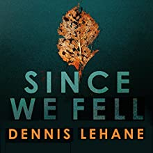 Since We Fell Audiobook by Dennis Lehane Narrated by Katherine Fenton